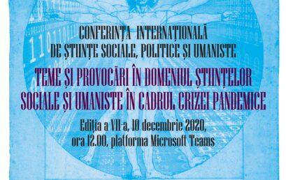 Conferința Internațională de Științe Sociale, Politice și Umaniste – Ediția a VII-a,  10 Decembrie 2020