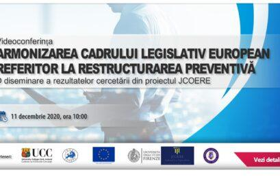 "Videoconference: ""Harmonization of the European legislative framework on preventive restructuring – a dissemination of research results from the JCOERE project"" (December 11, 2020, 10 AM)"