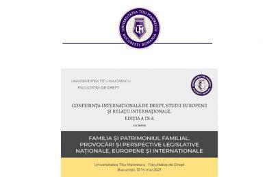 """Conferinţa Internaţională cu tema """"Familia și patrimoniul familial. Provocări și perspective legislative naționale, europene și internaționale"""""""